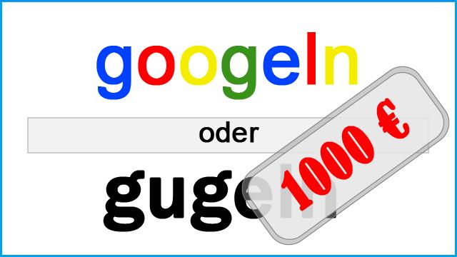 googeln oder gugeln
